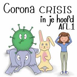 Afleveringplaatje van S01E04 Corona Crisis in je hoofd. Afl. 1
