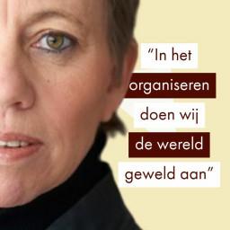 Afleveringplaatje van Geweld van organisatie (organisatiefilosoof Mieke Moor)