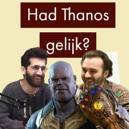 Afleveringplaatje van Had Thanos gelijk? (Marvel MCU discussie)