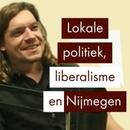 Afleveringplaatje van liberalisme, politiek en Nijmegen | Maarten Bakker