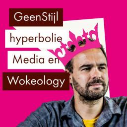 Afleveringplaatje van GeenStijl's Bart Nijman over hyperbolie, de media en Wokeology