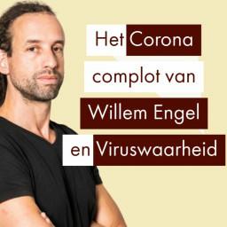 Afleveringplaatje van Willem Engel's Corona complot (Viruswaarheid)