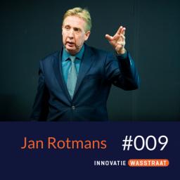Afleveringplaatje van #009 Jan Rotmans, hoogleraar transitiekunde - Waarom je nooit met een breed draagvlak moet beginnen