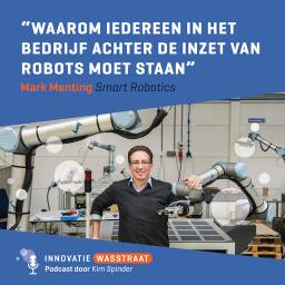 Afleveringplaatje van #007 Mark Menting, Uitzendbureau voor Robots - Waarom iedereen in het bedrijf achter de inzet van robots moet staan