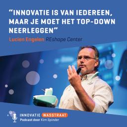 Afleveringplaatje van #005 Lucien Engelen, Radboudumc - Innovatie is van iedereen, maar je moet het top-down neerleggen