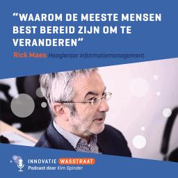 Afleveringplaatje van #004 Rik Maes, Hoogleraar informatiemanagement - Waarom de meeste mensen best bereid zijn om te veranderen
