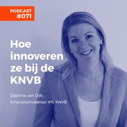 Afleveringplaatje van #071 Daphne van Dijk, KNVB - Hoe innoveren ze bij de KNVB?