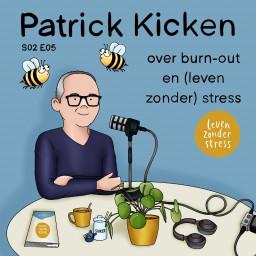 Afleveringplaatje van S02E05 Patrick Kicken over burn-out en (leven zonder) stress