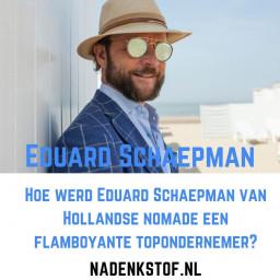Afleveringplaatje van Hoe werd Eduard Schaepman van Hollandse nomade een flamboyante topondernemer?