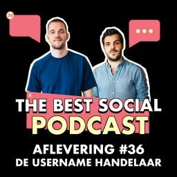 Afleveringplaatje van The Best Social Podcast #36 - De Username Handelaar