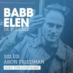 Afleveringplaatje van ARON FRIEDMAN over RAVES en VERDIENSTEN IN DE DANCEJOURNALISTIEK/ Babbelen de Podcast