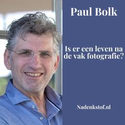 Afleveringplaatje van Paul Bolk: Is er een leven na de vakfotografie?