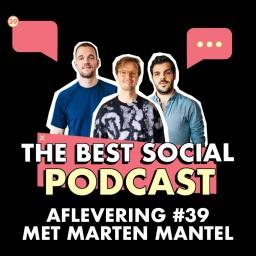 Afleveringplaatje van The Best Social Podcast #39 - Marten Mantel
