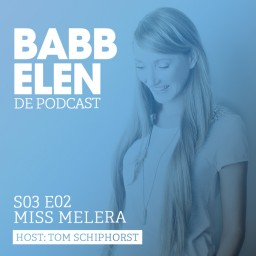 Afleveringplaatje van Babbelen de Podcast S03 E02 - Miss Melera