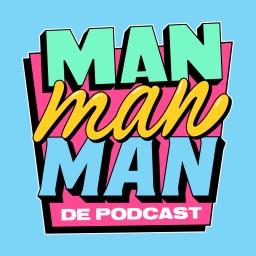 Logo van Man man man, de podcast